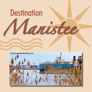 Destination Manistee Michigan- Current Manistee Fishing Reports